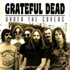 Grateful Dead - Grateful Dead - Under The Covers