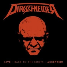 Dirkschneider - Live - Back To The Roots Accepeted  (2Cd+Dvd)