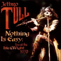 Jethro Tull - Nothing Is Easy - Live At Isle Of W