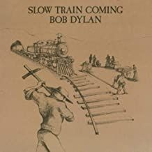 Dylan Bob - Slow Train Coming