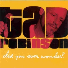 Robinson Tad - Did You Ever Wonder?
