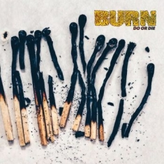 Burn - Do Or Die (Vinyl)