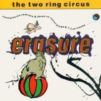 Erasure - The Two Ring Circus