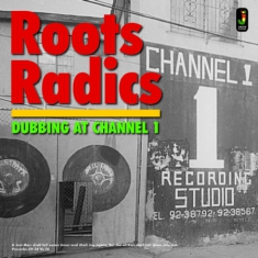 Roots Radics - Dubbing At Channel 1
