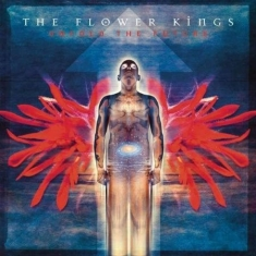 Flower Kings The - Unfold The Future (Re-Issue 2017)