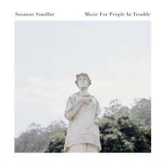 Sundfør Susanne - Music For People In Trouble