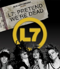 L7 - Pretend We're Dead (Dvd+Bluray)