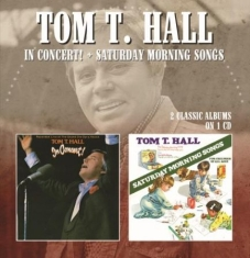 Hall Tom T. - In Concert/Saturday Morning Songs
