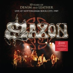 Saxon - 10 Years Of Denim & Leather (Live 1