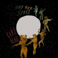 Blau Karl - Out Her Space
