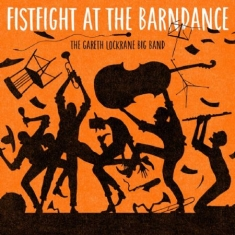 Lockrane Gareth (Big Band) - Fist Fight At The Barn Dance