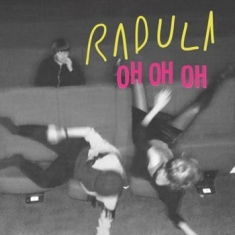 Radula - Patience // Oh Oh Oh