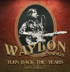 Jennings Waylon - Turn Back The Years - Live '75