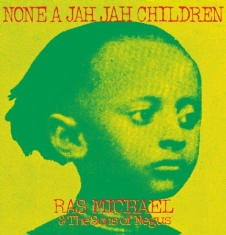 Michael Ras & Sons Of Negus - None A Jah Jah Children