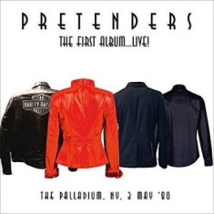 Pretenders - The First Album... Live!