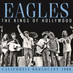 Eagles - Kings Of Hollywood (Live Broadcast