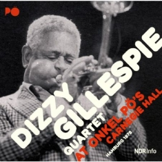 Gillespie Dizzy (Quartet) - At Onkel Po's Carnergie Hall 1978