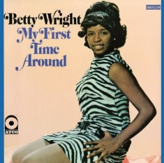 Wright, Betty - My First Time Around
