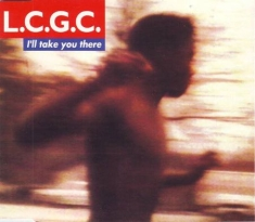 L.C.G.C. - I'll Take You There