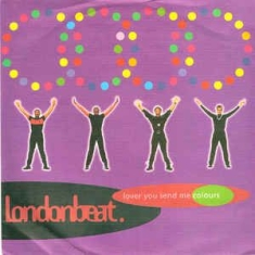 Londonbeat. - Lover You Send Me Colours