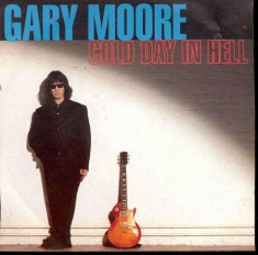 Gary Moore - Cold Day In Hell