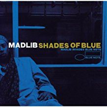 Madlib - Shades Of Blue -Hq-