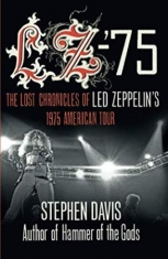 Led Zeppelin: The Lost Chronicles of Led Zeppelin's 1975 American Tour