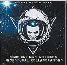 Bowie David  & Nine Inch Nails - Industrial Collaborations -The Lege