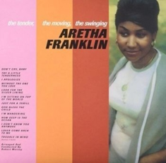 Franklin Aretha - The Tender The Moving The Swinging