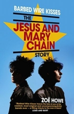 BARBED WIRE KISSES. THE JESUS AND MARY CHAIN