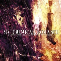 My Chemical Romance - I Brought You My Bullets, You