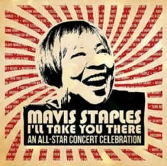 Mavis Staples - I'll Take You There: An All-Star Concert Celebration (2Cd+Dvd)