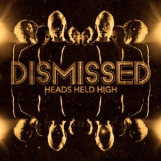 Dismissed - Heads Held High