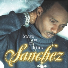 Sanchez - Stays On My Mind