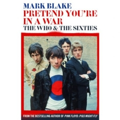 Pretend youre in a war - the who and the sixties