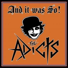 Adicts The - And It Was So!