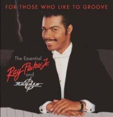 Jr Ray Parker - For Those Who Like To Groove