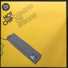 Hot Chip - Coming On Strong (Ltd.Yellow)