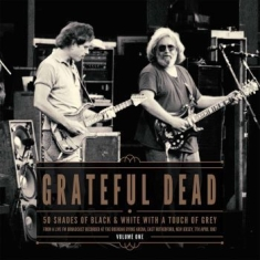 Grateful Dead - 50 Shades Of Black & White Vol. 1