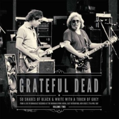 Grateful Dead - 50 Shades Of Black & White Vol. 2