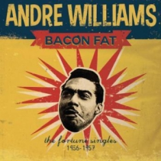 Williams Andre - Bacon Fat: The Fortune Singles 1956