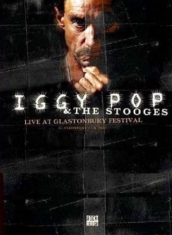Iggy Pop & The Stooges - Live At Glastonbury Festival