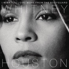 Whitney Houston - I Wish You Love: More From The Body