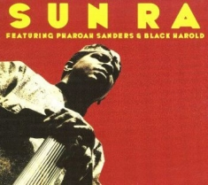 SUN RA & HIS ARKESTRA - Feat. Pharaoh Sanders & Black Harol