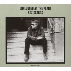 Scaggs Boz - Unplugged At The Plant - Live At Th