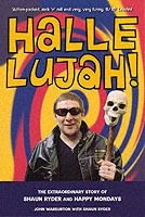 Hallelujah! - the extraordinary story of shaun ryder and happy mondays