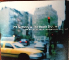Metheny, Pat & Heath Brothers - Move To The Groove
