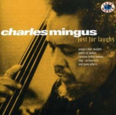 Mingus Charles - Just For Laughs