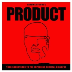 Arrows Of Love - Product:Your Soundtrack.. (Ltd)