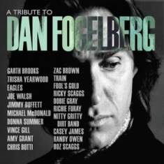 A Tribute To Dan Fogelberg - A Tribute To Dan Fogelberg